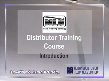 NLH Distributor Training Course NLH Distributor Training Course Introduction.