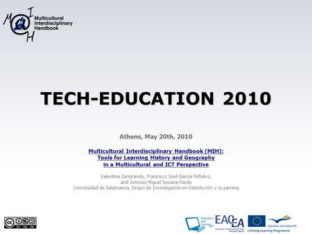 TECH-EDUCATION 2010 Athens, May 20th, 2010 Multicultural Interdisciplinary Handbook (MIH): Tools for Learning History and Geography in a Multicultural.