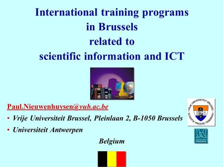 International training programs in Brussels related to scientific information and ICT Vrije Universiteit Brussel, Pleinlaan.