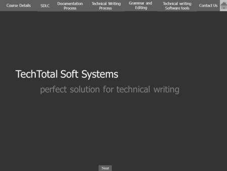 Next SDLC Documentation Process Course Details Technical Writing Process Contact Us Technical writing Software tools Grammar and Editing TechTotal Soft.