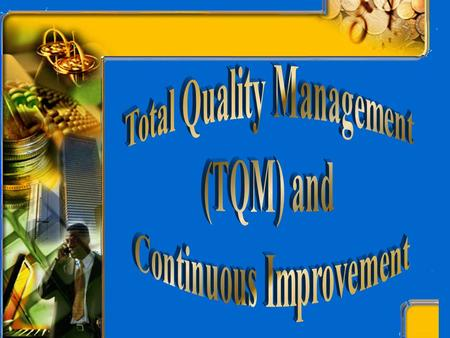 Total Quality Management Continuous Improvement