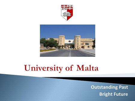 University of Malta Outstanding Past Bright Future.