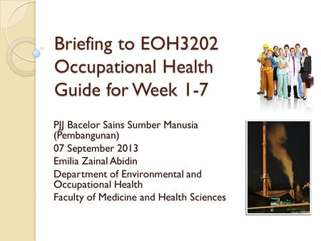 Briefing to EOH3202 Occupational Health Guide for Week 1-7