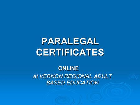 PARALEGAL CERTIFICATES ONLINE At VERNON REGIONAL ADULT BASED EDUCATION.