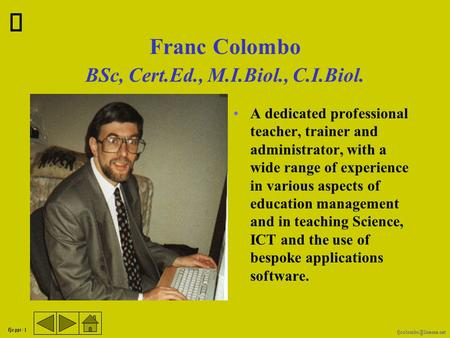 fjc.ppt / 1 Franc Colombo A dedicated professional teacher, trainer and administrator, with a wide range of experience in various.