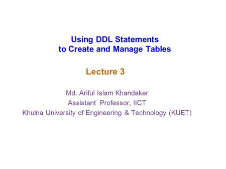 Using DDL Statements to Create and Manage Tables
