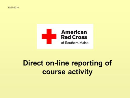 10/27/2010 Direct on-line reporting of course activity.