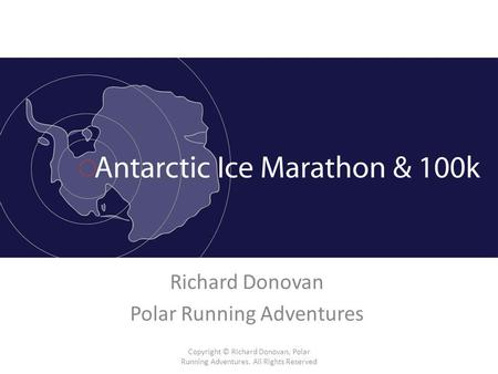 Richard Donovan Polar Running Adventures Copyright © Richard Donovan, Polar Running Adventures. All Rights Reserved.