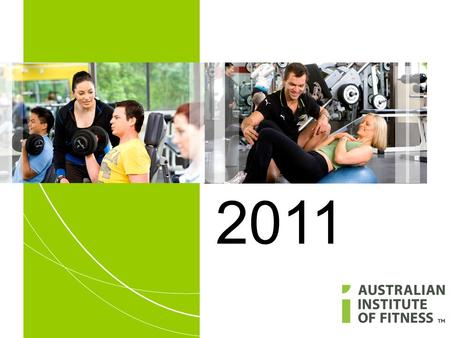 2011. Private tertiary training provider Nationally recognised courses First in fitness careers Strong industry links Who Are We?