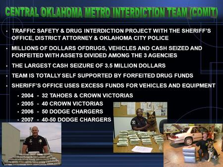 TRAFFIC SAFETY & DRUG INTERDICTION PROJECT WITH THE SHERIFFS OFFICE, DISTRICT ATTORNEY & OKLAHOMA CITY POLICE TRAFFIC SAFETY & DRUG INTERDICTION PROJECT.