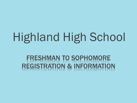 Highland High School. INFINITE CAMPUS STUDENT PORTAL OPENS FOR COURSE SELECTION DATA ENTRY 1/22/13 CLOSES TO ALL STUDENTS ON 2/3/2013 **ALL STUDENTS MUST.