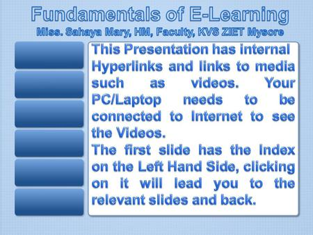The E- Essentials of E-Content Development and E- Learning INTRODUCTION TO E-LEARNING Instructional Design Constructivism e-learning and LMS FOSS Tools.