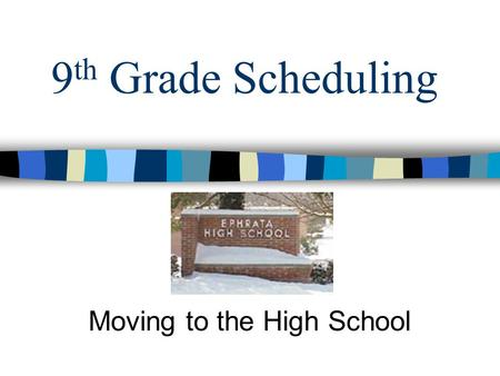 9 th Grade Scheduling Moving to the High School. Determining Your Destiny Takes Preparation Take Control.