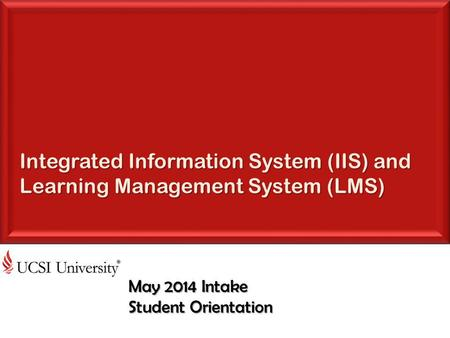 May 2014 Intake Student Orientation