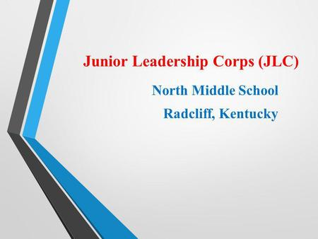 Junior Leadership Corps (JLC) North Middle School Radcliff, Kentucky.
