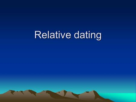 Relative dating.
