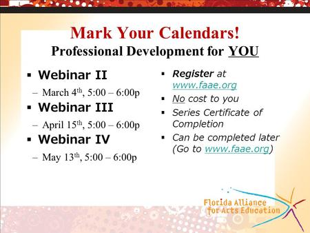 Mark Your Calendars! Professional Development for YOU Webinar II –March 4 th, 5:00 – 6:00p Webinar III –April 15 th, 5:00 – 6:00p Webinar IV –May 13 th,