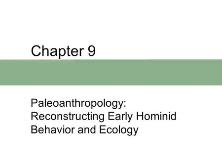 Paleoanthropology: Reconstructing Early Hominid Behavior and Ecology