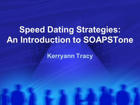 Speed Dating Strategies: An Introduction to SOAPSTone