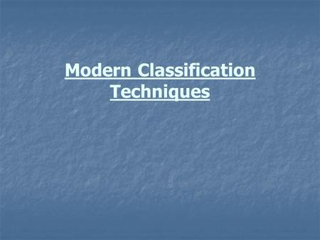 Modern Classification Techniques