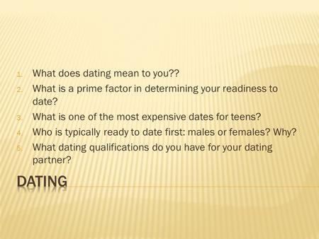 Dating What does dating mean to you??