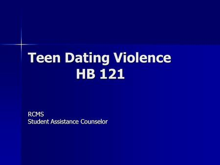 Teen Dating Violence HB 121 RCMS Student Assistance Counselor.