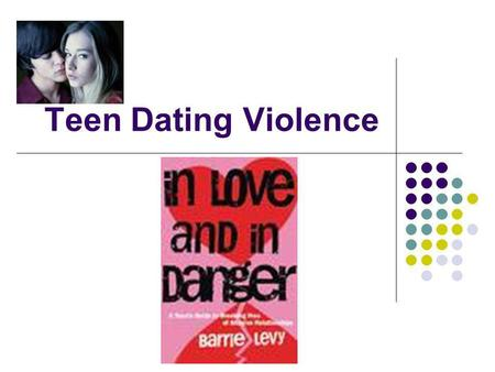Teen Dating Violence.