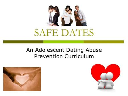 SAFE DATES An Adolescent Dating Abuse Prevention Curriculum.