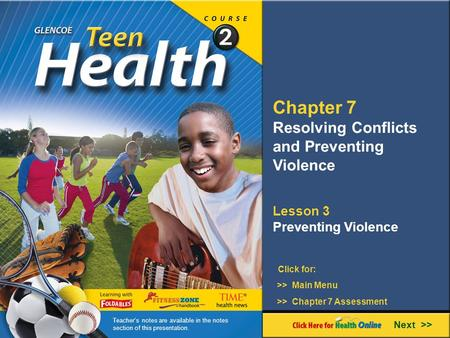 Chapter 7 Resolving Conflicts and Preventing Violence Lesson 3 Preventing Violence Next >> Click for: >> Main Menu >> Chapter 7 Assessment Teachers notes.
