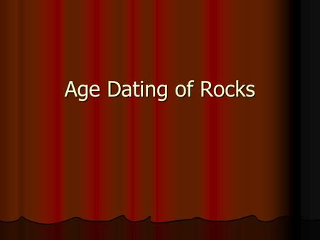 Age Dating of Rocks.