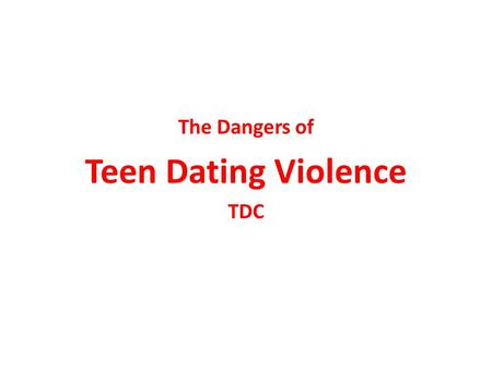 The Dangers of Teen Dating Violence TDC. February is National Teen Dating Violence Awareness Month Purple is the official color.