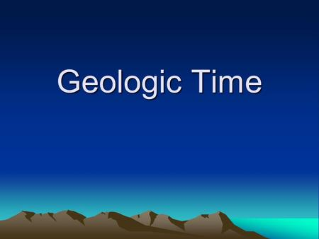 Geologic Time. The geologic time scale is based upon rock and fossil evidence. It is broken into the following divisions from largest to smallest: eon,