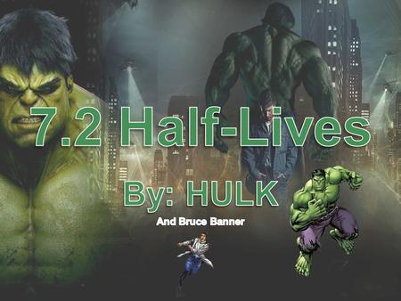 By: HULK And Bruce Banner