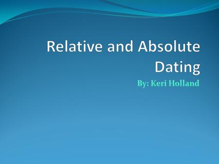 how are relative dating and absolute alike