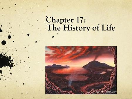 Chapter 17: The History of Life.