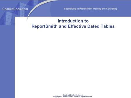 Introduction to ReportSmith and Effective Dated Tables.