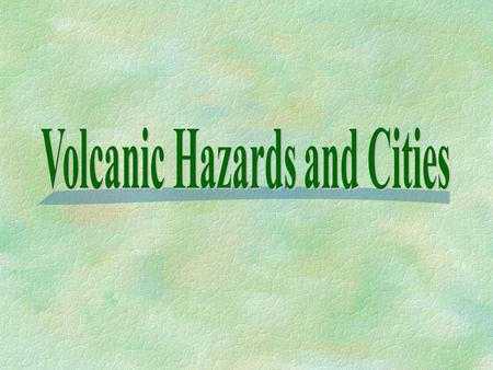 Volcanic Hazards and Cities