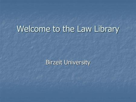 Welcome to the Law Library Birzeit University. Introduction: Introduction: - The Montesquieu library, established in 1994, is a law library situated at.