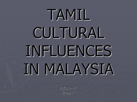 TAMIL CULTURAL INFLUENCES IN MALAYSIA