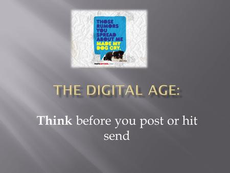 Think before you post or hit send. Examine digital dating abuse Define digital disrespect Create strategies to reduce risk of digital sexual exploitation.