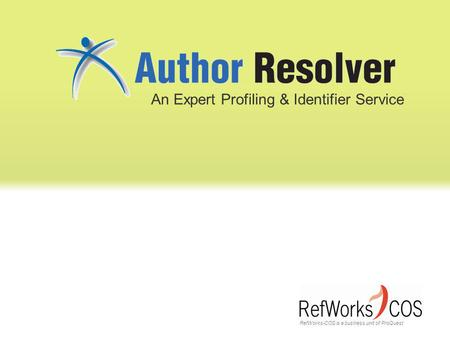 RefWorks-COS is a business unit of ProQuest An Expert Profiling & Identifier Service.