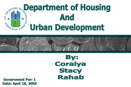 What is the Department Responsible for? (HUD) Established in 1965 in order assist the housing needs of citizens. Develop and repair of urban and rural.
