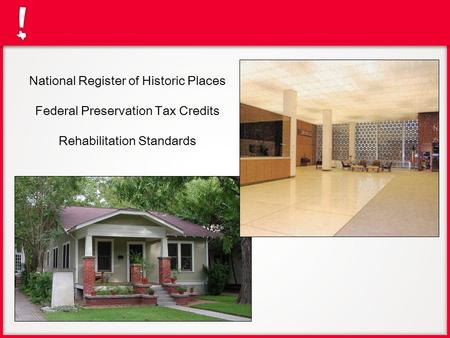 National Register of Historic Places Federal Preservation Tax Credits Rehabilitation Standards.