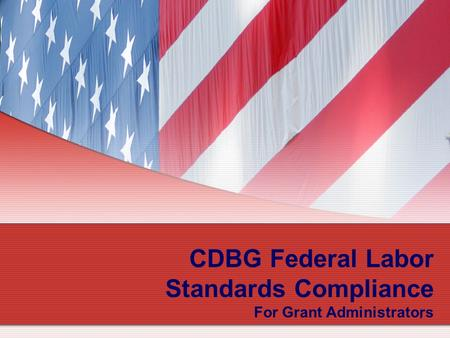 1 CDBG Federal Labor Standards Compliance For Grant Administrators.