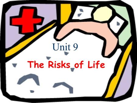 Unit 9 The Risks of Life. I. Warm-up Activities 1. Talk about 3 things that people can do to keep fit or live longer. 2. Talk about your living habits.