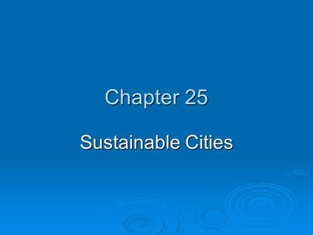 Chapter 25 Sustainable Cities.