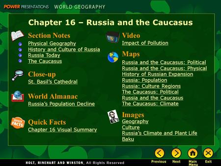 Chapter 16 – Russia and the Caucasus Section Notes Physical Geography History and Culture of Russia Russia Today The Caucasus Video Impact of Pollution.