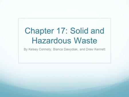 Chapter 17: Solid and Hazardous <strong>Waste</strong>