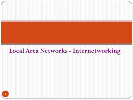 Local Area Networks - Internetworking