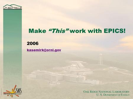 Make This work with EPICS! 2006
